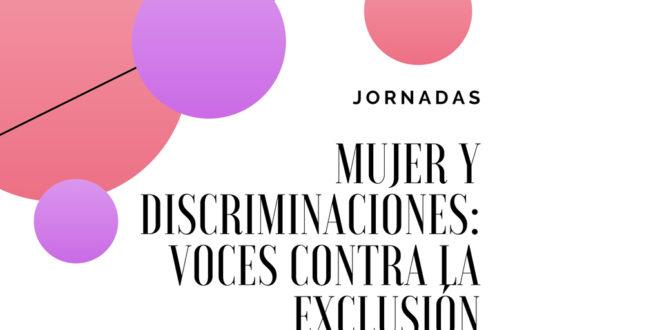 Jornadas «Mujer y discriminaciones: voces contra la exclusión»
