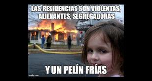 """Meme con la leyenda """"Las residencias son violentas, alienantes, segregadoras y un pelín más"""""""